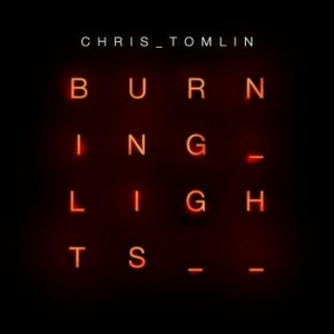 chris_tomlin_burning_lights