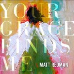 your grace-Matt Redman