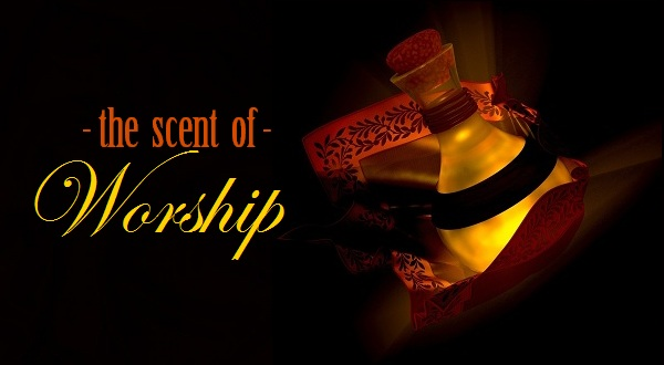 the scent of worship